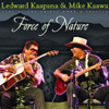 Force of Nature by Led Kaapana and Mike Kaawa